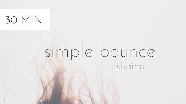 simple bounce #1 | shaina
