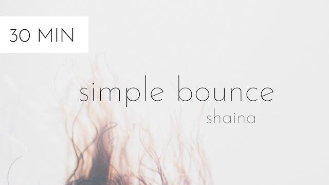 simple bounce #1 | shaina