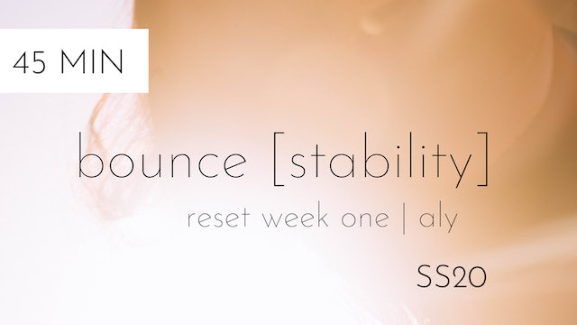 ss20 reset week one | bounce [stability] #1 | aly