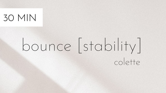 bounce [stability] #11 | colette