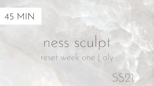 ss21 reset week one | ness sculpt #4 with aly