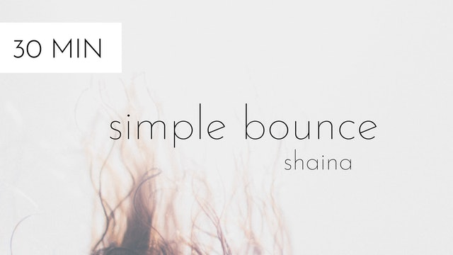 simple bounce #9 | shaina