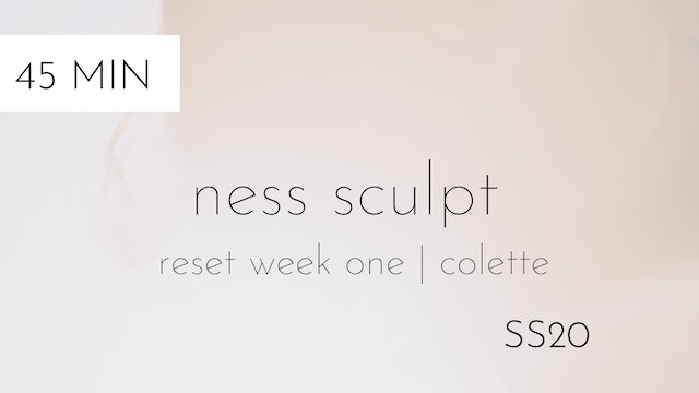 ss20 reset week one | ness sculpt #1 with colette