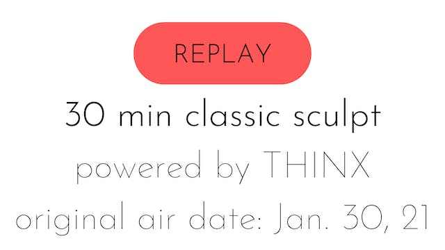 30 min classic sculpt powered by Thinx