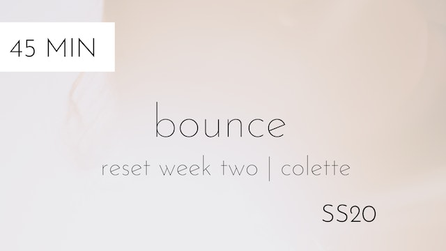 ss20 reset week two | bounce intermediate #2 with colette