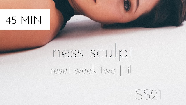 ss21 reset week two | ness sculpt #3 with lil