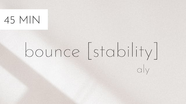 bounce [stability] #5 | aly