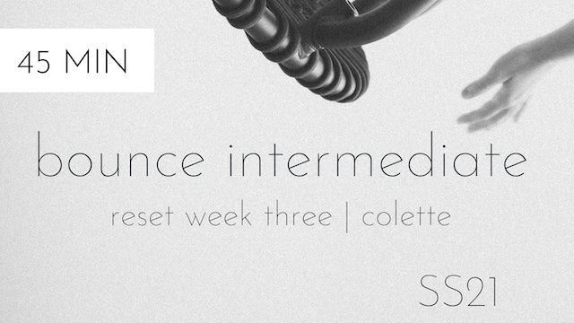 ss21 reset week three | bounce intermediate #1 with colette