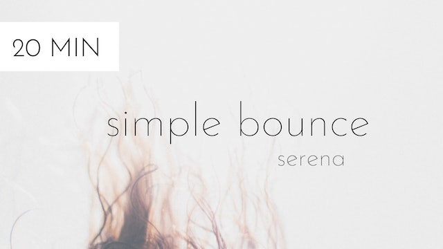 simple bounce #3 | serena