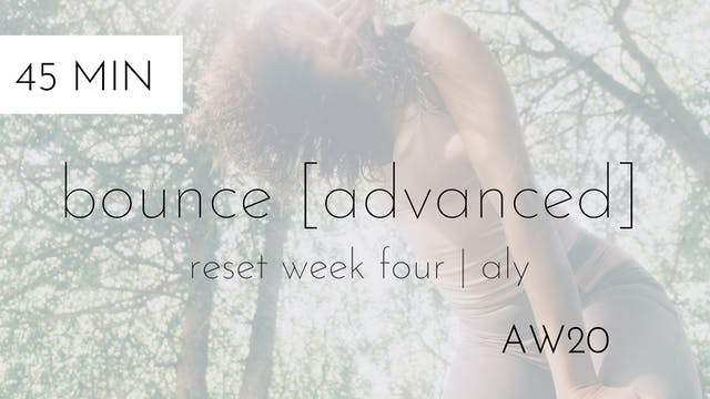aw20 reset week four | bounce [advanc...