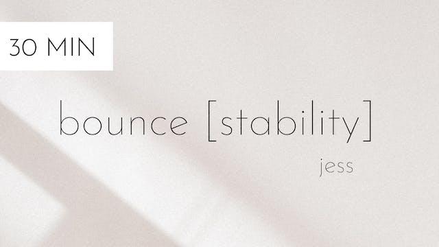 bounce [stability] #8 | jess