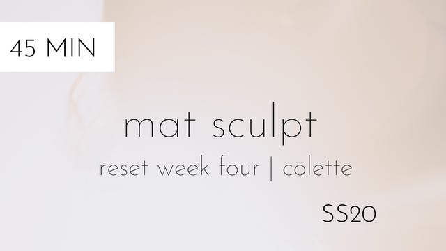 ss20 reset week four | mat sculpt #1 with colette