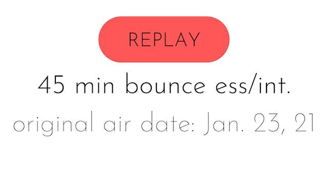 LIVE bounce ess/int 1.23.21 | serena