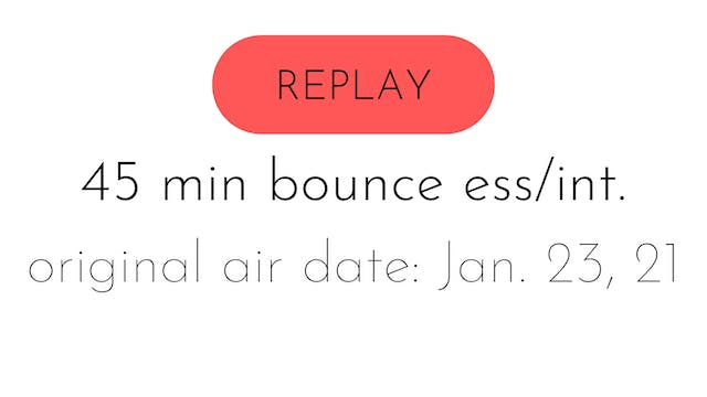 LIVE bounce ess/int 1.23.21 | serena