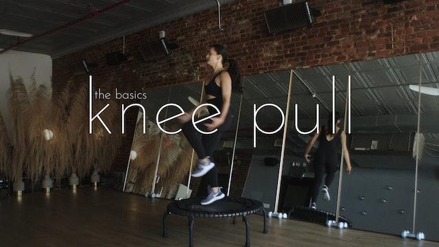 the basics - knee pull