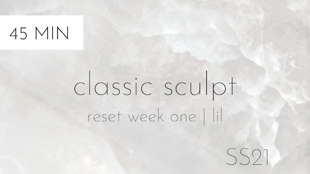 ss21 reset week one | classic sculpt #1 with lil