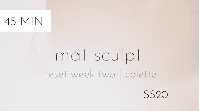 ss20 reset week two | mat sculpt #4 with colette