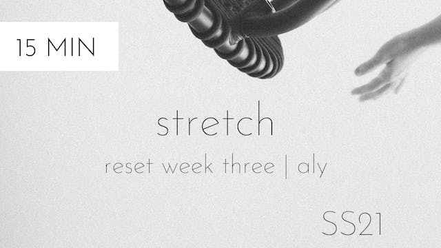 ss21 reset week three | stretch with aly