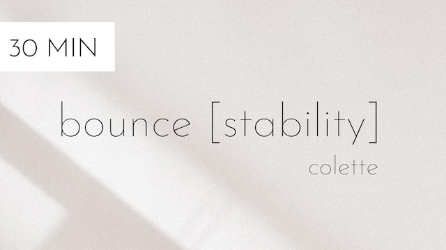 bounce [stability] #3 | colette