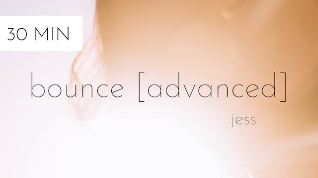 bounce [advanced] #10 | jess