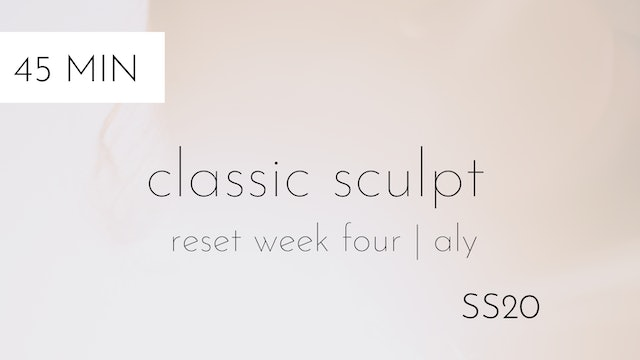 ss20 reset week four | classic sculpt #2 with aly