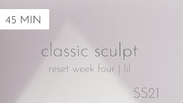 ss21 reset week four | classic sculpt #1 with lil