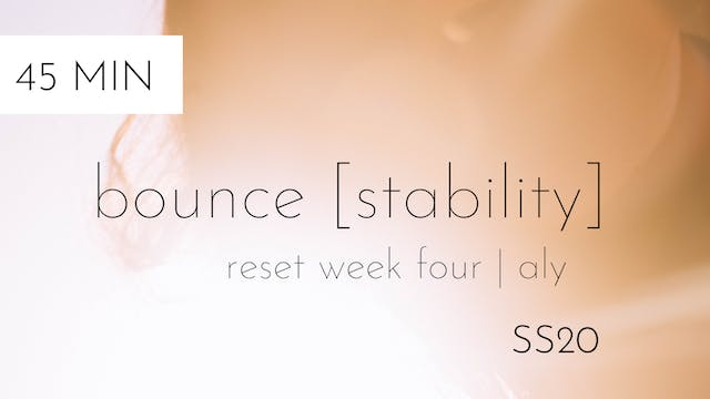 ss20 reset week four | bounce [stabil...