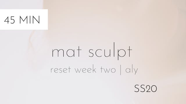 ss20 reset week two | mat sculpt #2 with aly