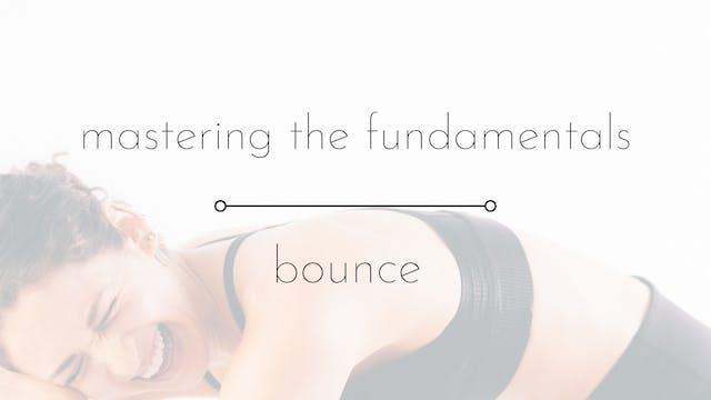 mastering the fundamentals | bounce