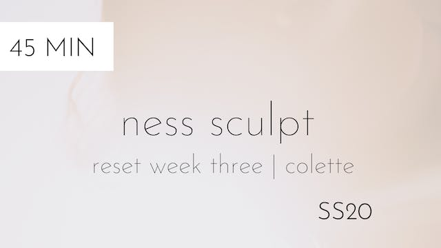 ss20 reset week three | ness sculpt #...