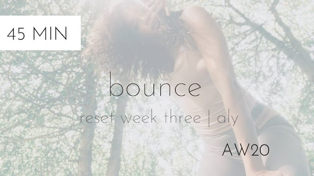 aw20 reset week three | bounce interm...