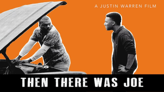 Then There Was Joe: Feature Film