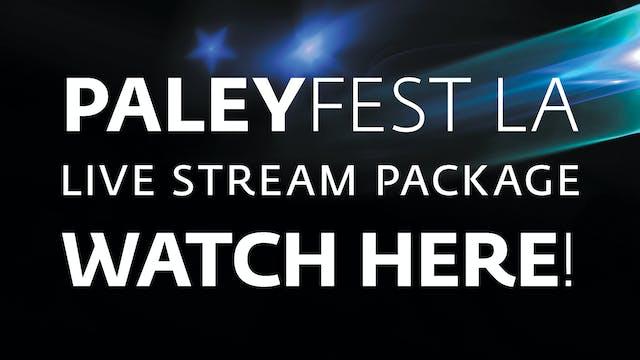 2019 PaleyFest Live Stream Package