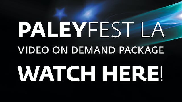 2019 PaleyFest LA Video on Demand Package