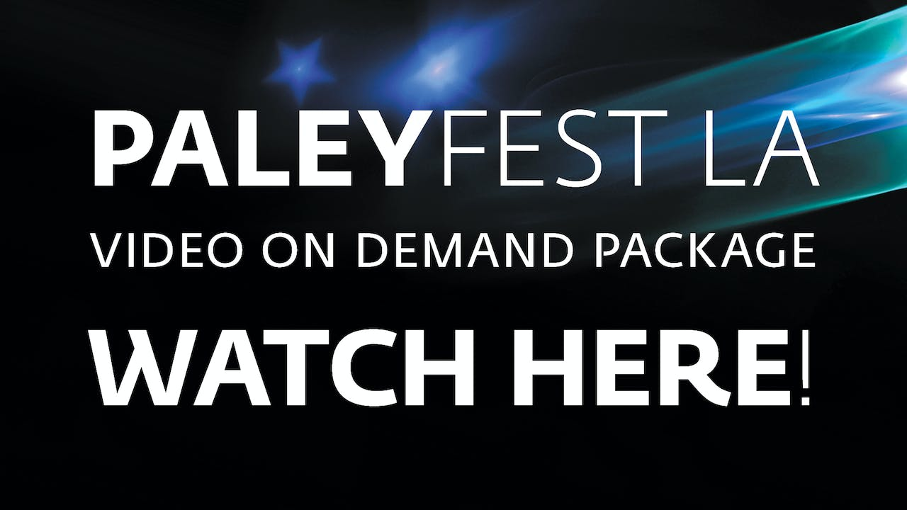 2019 PaleyFest Video on Demand Package