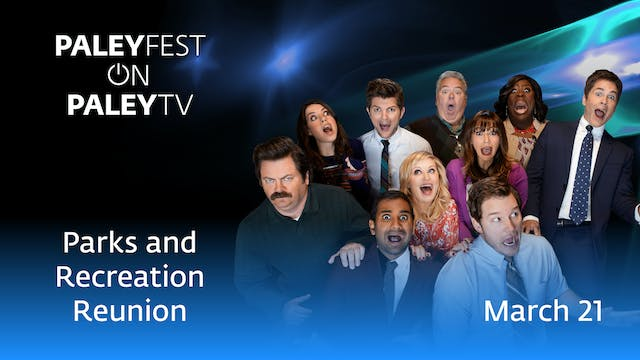 PaleyFest LA 2019: Parks and Recreation 10th Anniversary Reunion