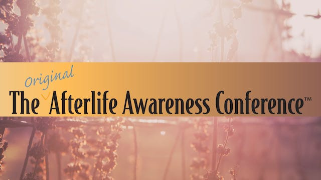 Afterlife Awareness Conference