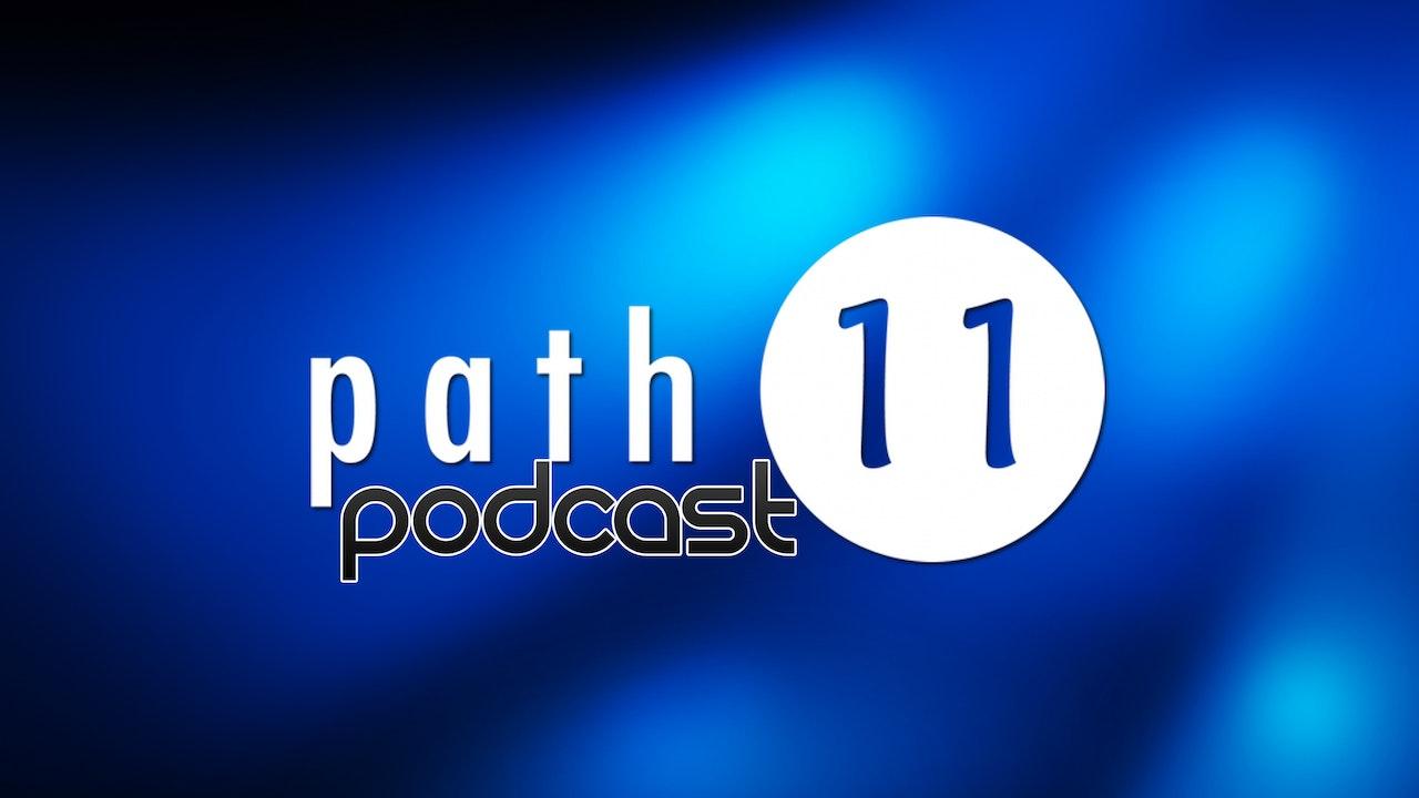 Path 11 Podcast
