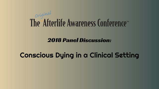 Panel Discussion: Conscious Dying in ...
