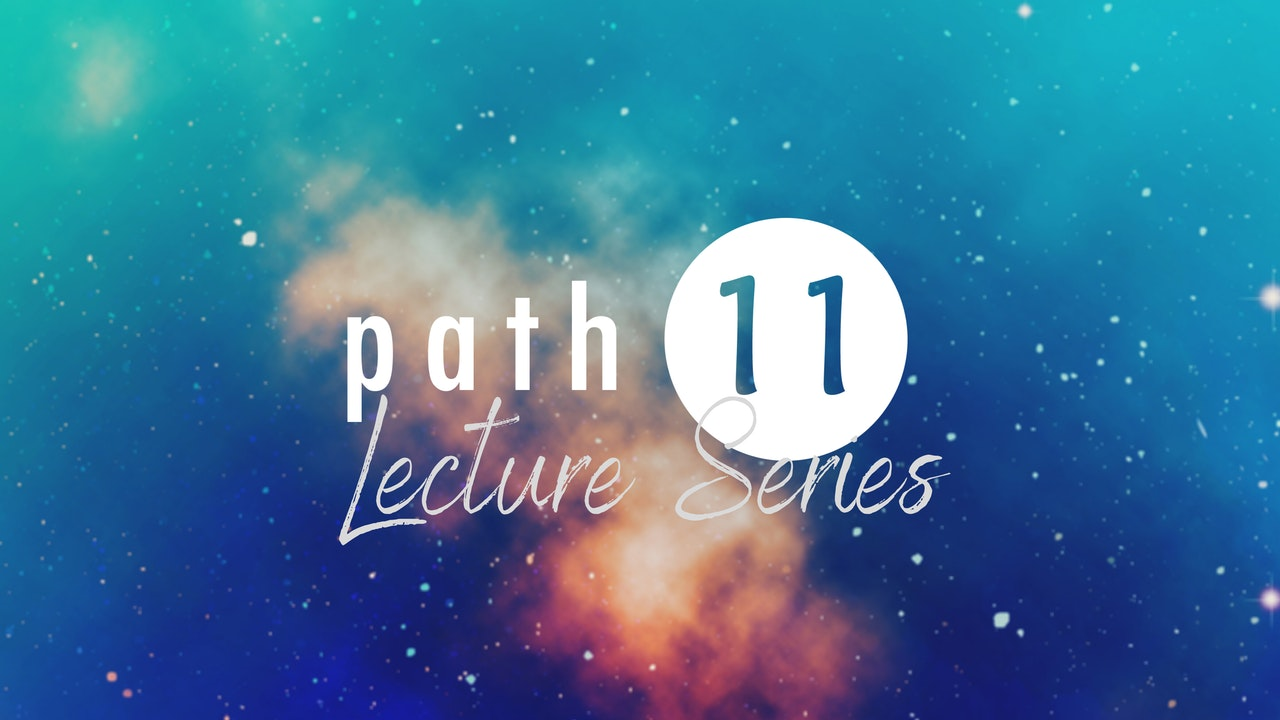 Path 11 Lecture Series