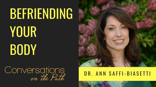 Befriending Your Body with Dr Ann Bia...