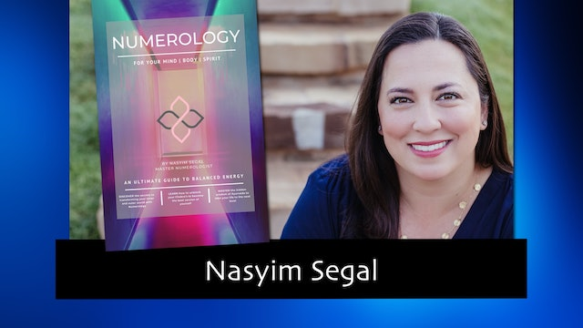 284 Numerology for Your Mind, Body and Spirit with Nasyim Segal