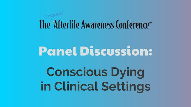 Panel Discussion - Conscious Dying in...