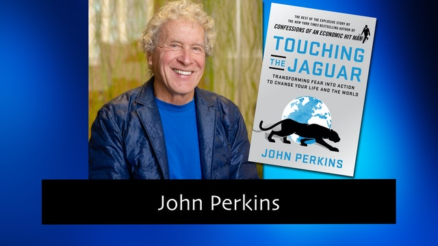 270 Transforming Fear into Action to Change Your Life with John Perkins