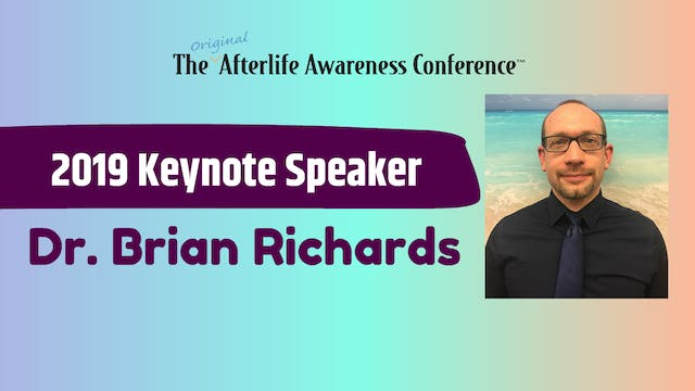 Dr. Brian Richards - 2019 Keynote Pre...