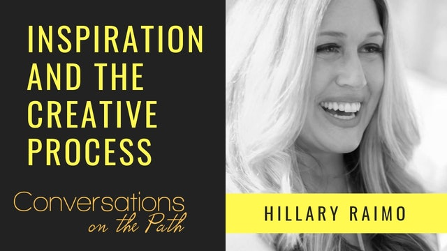 Inspiration and the Creative Process with Hillary Raimo