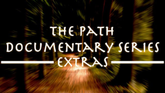 The Path Documentary Series - Extras