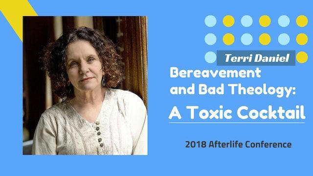 Terri Daniel - Bereavement and Bad Theology, A Toxic Cocktail