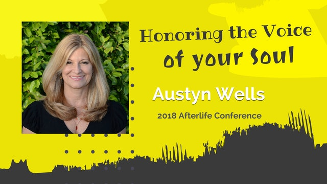 Honoring the Voice of Your Soul with Austyn Wells