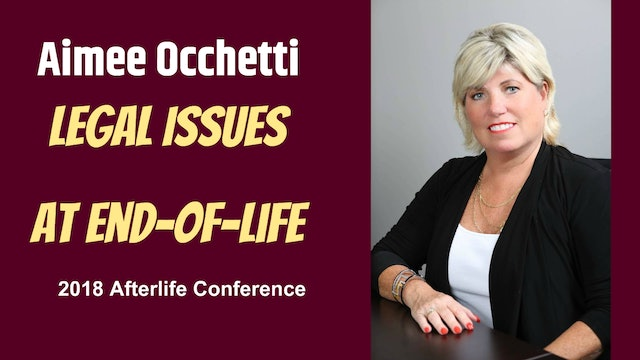 Aimee Occhetti - Legal Issues at End-of-Life